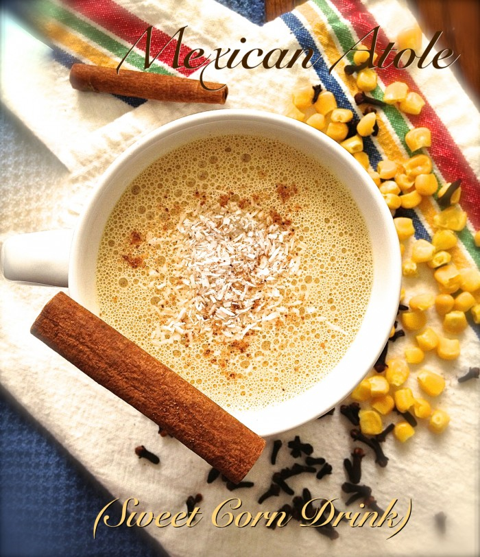 Mexican Atole (Sweet Corn Drink) - raw vegan