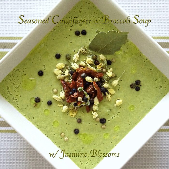 Seasoned Cauliflower and Broccoli Soup with Jasmine