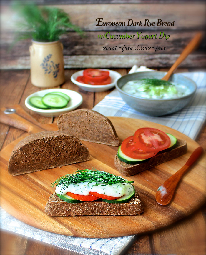 European Dark Rye Bread with Cucumber Yogurt Dip- raw vegan